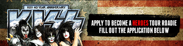 KISS - Apply to Become a Heroes Tour Roadie - Fill Out the Application Below