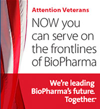 Attention Veterans: NOW you can serve on the frontlines of BioPharma. We're leading BioPharma's future. Together.