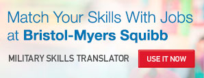 Match Your Skills with Jobs at Bristol-Myers Squibb. Military Skills Translator - use it now.