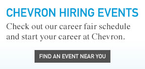 Chevron Hiring Events. Check out our career fair schedule and start your career at Chevron. Find an event near you.