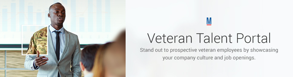 Veteran Talent Portal: Stand out to prospective veteran employees by showcasing your company culture and job openings