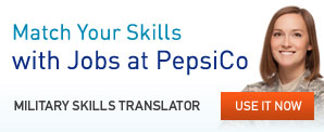 Match Your Skills with Jobs at PepsiCo. Military Skills Translator. Use It Now.