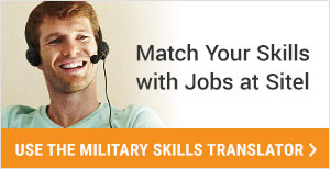 Match Your Skills with Jobs at Sitel. Use the Military Skills Translator.