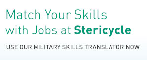 Match Your Skills with Jobs at Stericycle. Use our Military Skills Translator now.