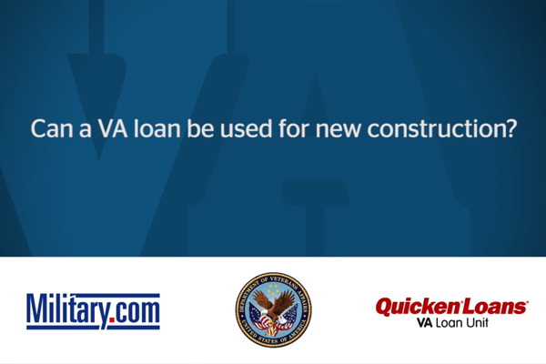 VA Loan Q&A: VA Loans and New Construction | Military.com