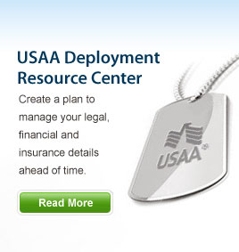 USAA Deployment Resource Center - Create a plan to manage your legal, financial and insurance details ahead of time. Read More