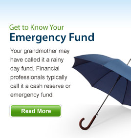 Get to Know Your Emergency Fund - Your grandmother may have called it a rainy day fund. Financial professionals typically call it a cash reserve or emergency fund. Read More