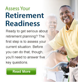 Assess Your Retirement Readiness - Ready to get serious about retirement planning? The first step is to assess your current situation. Before you can do that, though, you'll need to answer five key questions. Read More