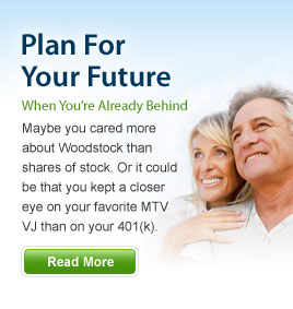 Plan for Your Future When You're Already Behind - Maybe you cared more about Woodstock than shares of stock. Or it could be that you kept a closer eye on your favorite MTV VJ than on your 401(k). Read More