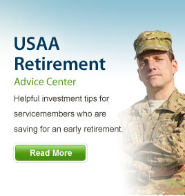 USAA Retirement Advice Center - Helpful investment tips for servicemembers who are saving for an early retirement. Read More