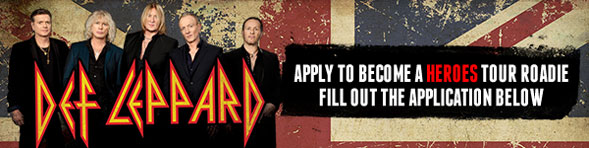 Def Leppard - Apply to Become a Heroes Tour Roadie - Fill Out the Application Below